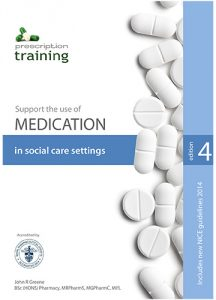 Support the use of medication in social care settings, 4th edition. Medication training through distance learning